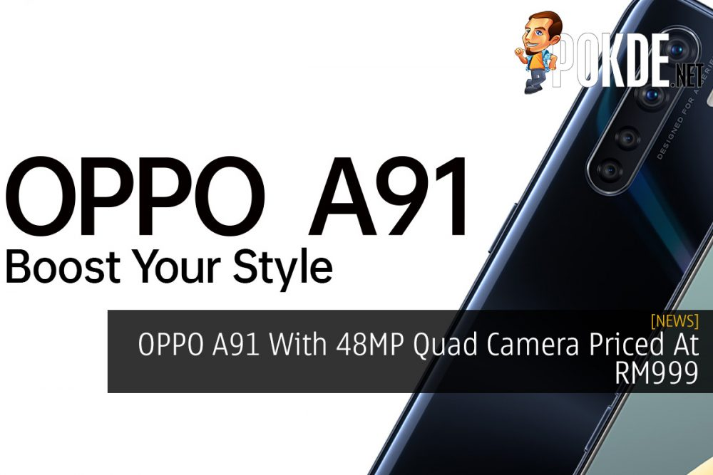 OPPO A91 With 48MP Quad Camera Priced At RM999 24