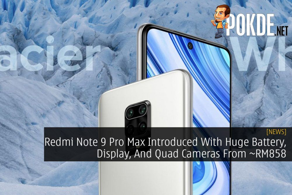 Redmi Note 9 Pro Max Introduced With Huge Battery, Display, And Quad Cameras From ~RM858 25