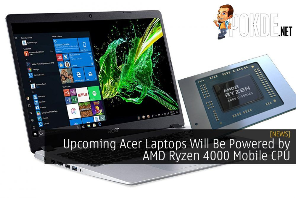 Upcoming Acer Laptops Will Be Powered by AMD Ryzen 4000 Mobile CPU