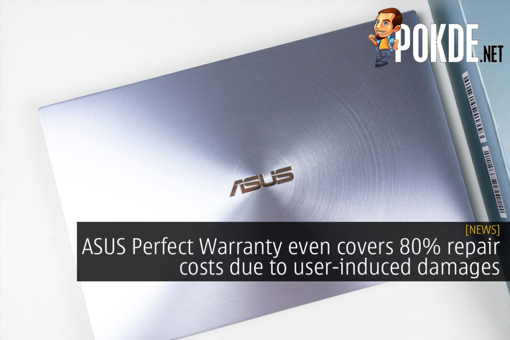 ASUS Perfect Warranty even covers 80% repair costs due to user-induced damages 26