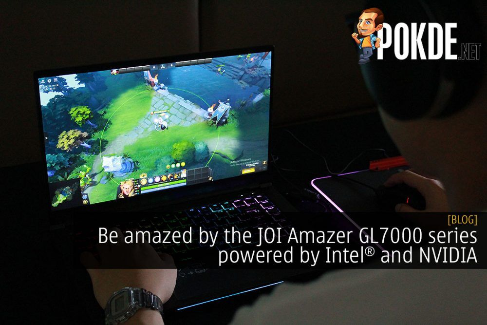 Be amazed by the JOI Amazer GL7000 series gaming laptops powered by Intel and NVIDIA 23