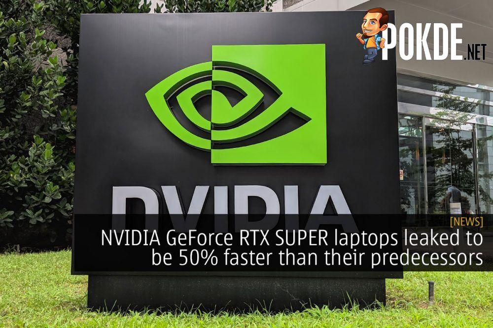 NVIDIA GeForce RTX SUPER laptops leaked to be 50% faster than their predecessors 21