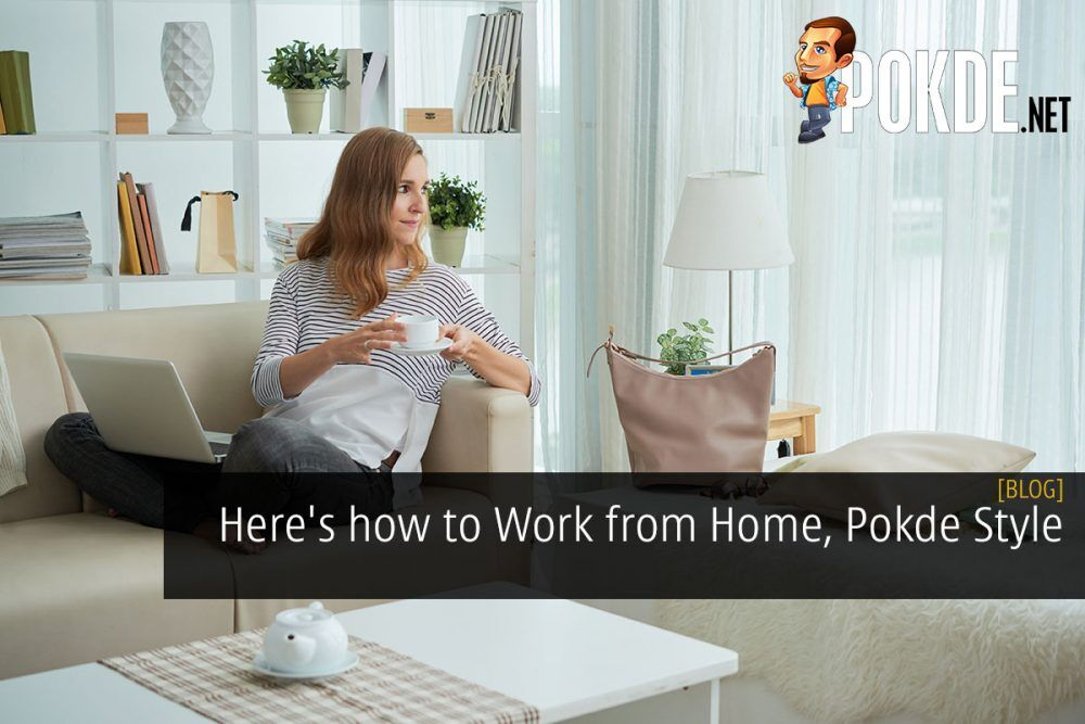 Here's how to Work from Home, Pokde Style 20