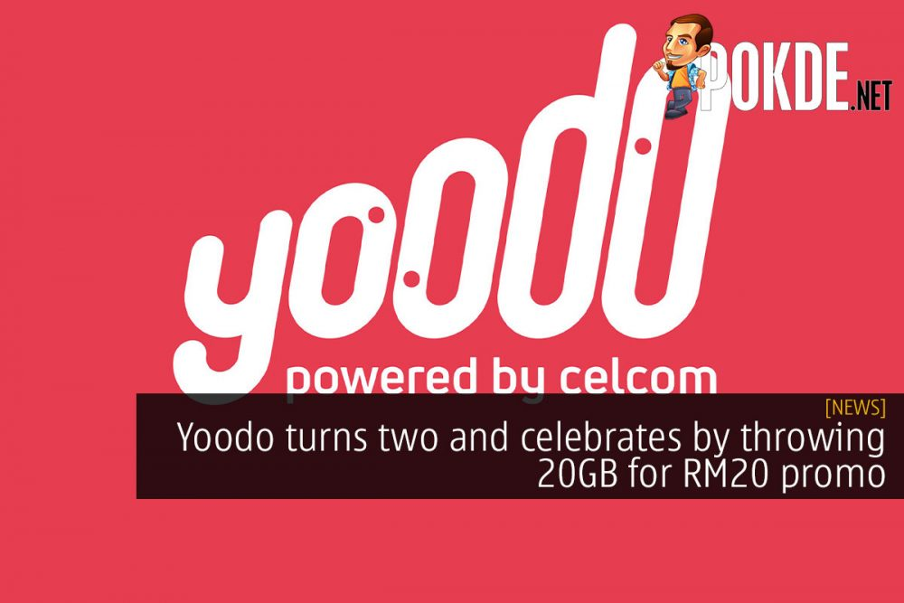 Yoodo turns two and celebrates by throwing 20GB for RM20 promo 20