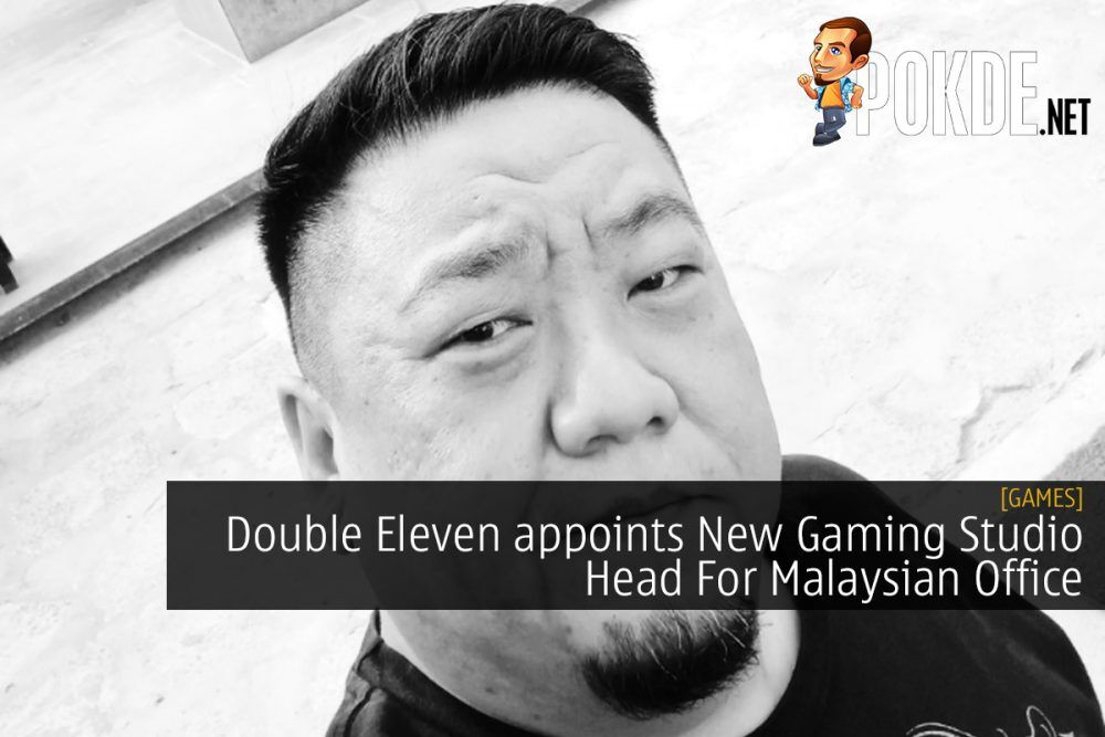 Double Eleven appoints New Gaming Studio Head For Malaysian Office 20