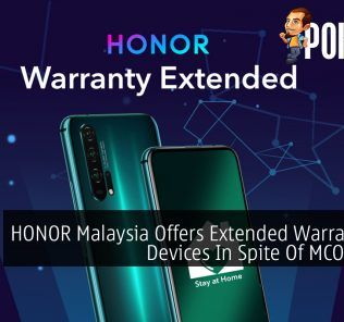 HONOR Malaysia Offers Extended Warranty For Devices In Spite Of MCO Period 23