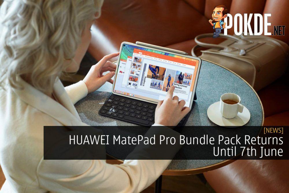 HUAWEI MatePad Pro Bundle Pack Returns Until 7th June 29