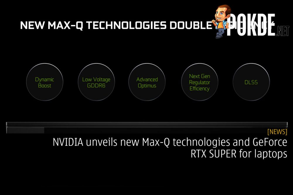 NVIDIA unveils new Max-Q technologies and GeForce RTX SUPER for laptops 27
