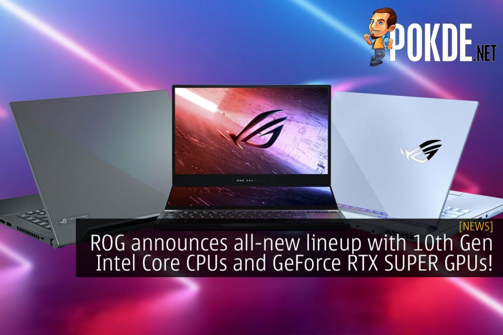 ROG announces all new lineup with 10th Gen Intel Core CPUs and GeForce RTX SUPER GPUs! 27