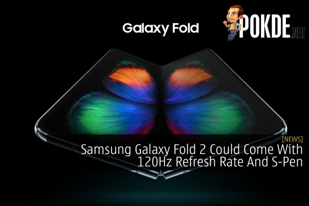 Samsung Galaxy Fold 2 Could Come With 120Hz Refresh Rate And S-Pen 25