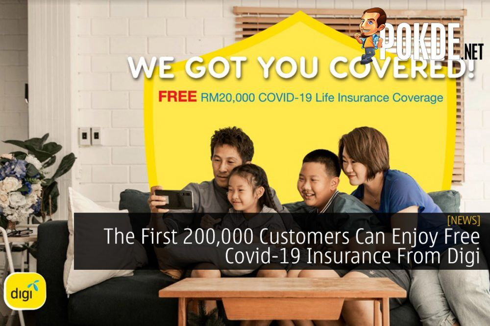 The First 200,000 Customers Can Enjoy Free Covid-19 Insurance From Digi 24