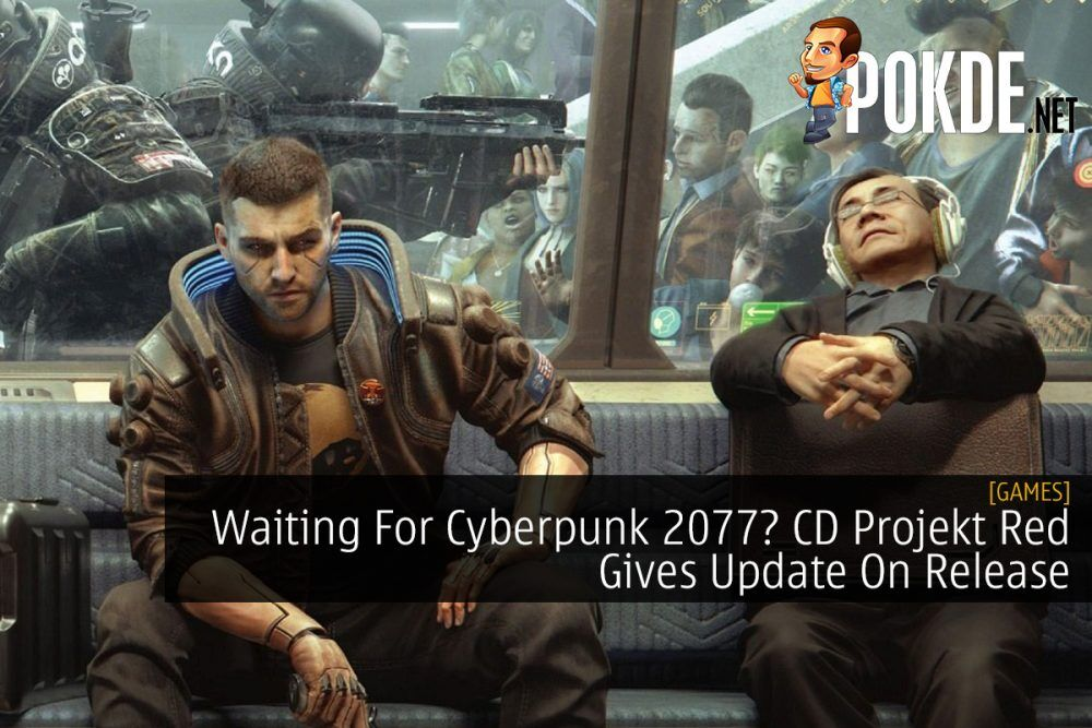 Waiting For Cyberpunk 2077? CD Projekt Red Gives Update On Release 19