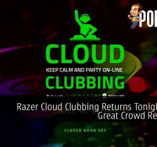Razer Cloud Clubbing Returns Tonight After Great Crowd Response 28