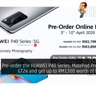 Pre-order the HUAWEI P40 Series, MatePad Pro, Watch GT2e and get up to RM1300 worth of freebies! 25