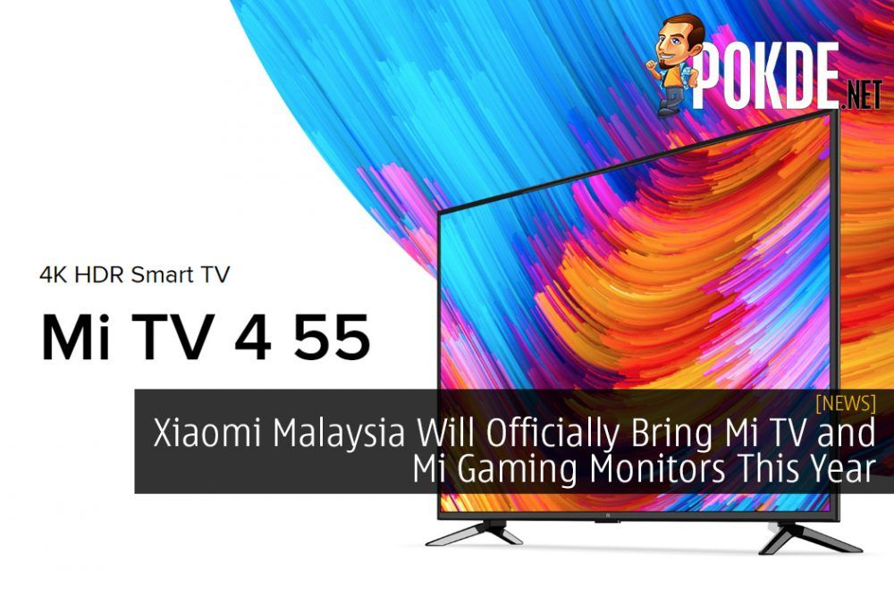 Xiaomi Malaysia Will Officially Bring Mi TV and Mi Gaming Monitors This Year