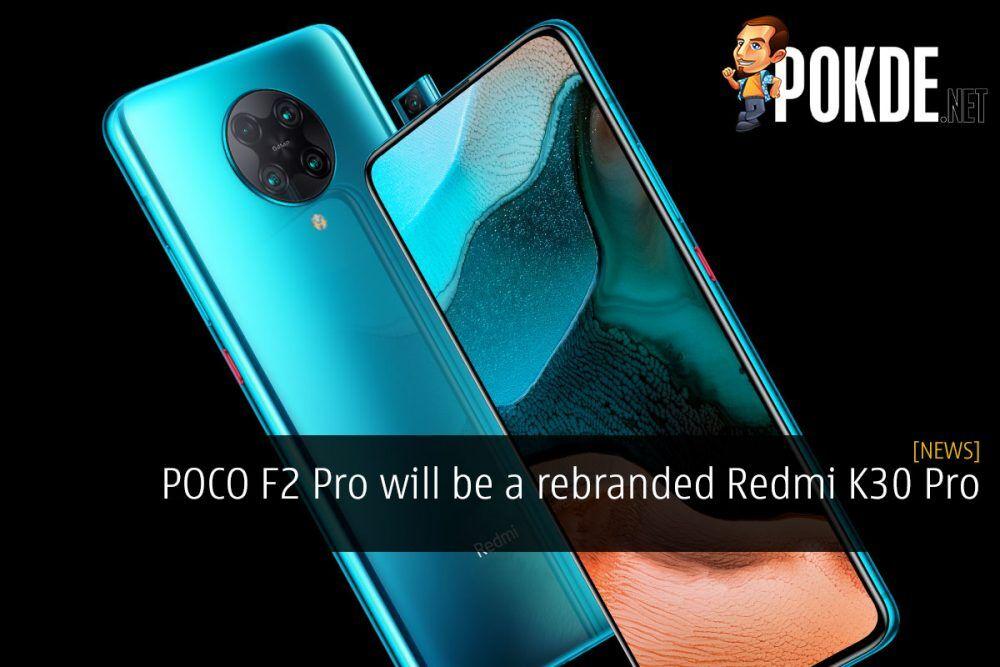 POCO F2 Pro will be a rebranded Redmi K30 Pro 22