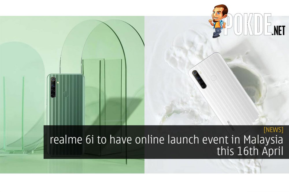 realme 6i to have online launch event in Malaysia this 16th April 23