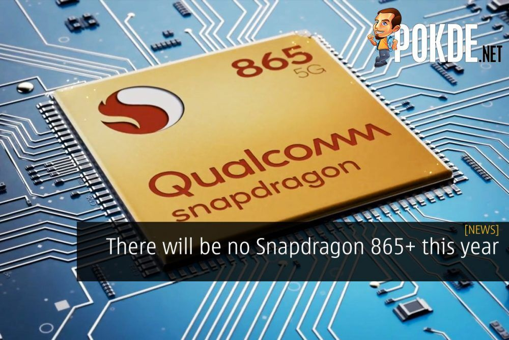There will be no Snapdragon 865+ this year 18