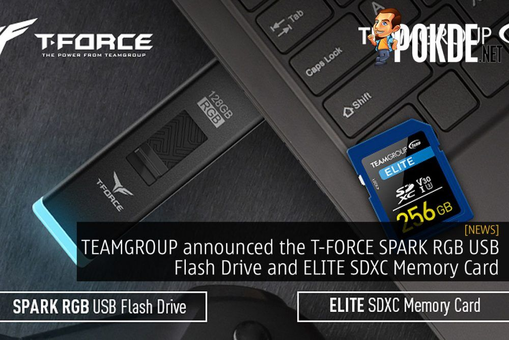 TEAMGROUP announced the T-FORCE SPARK RGB USB Flash Drive and ELITE SDXC Memory Card 22