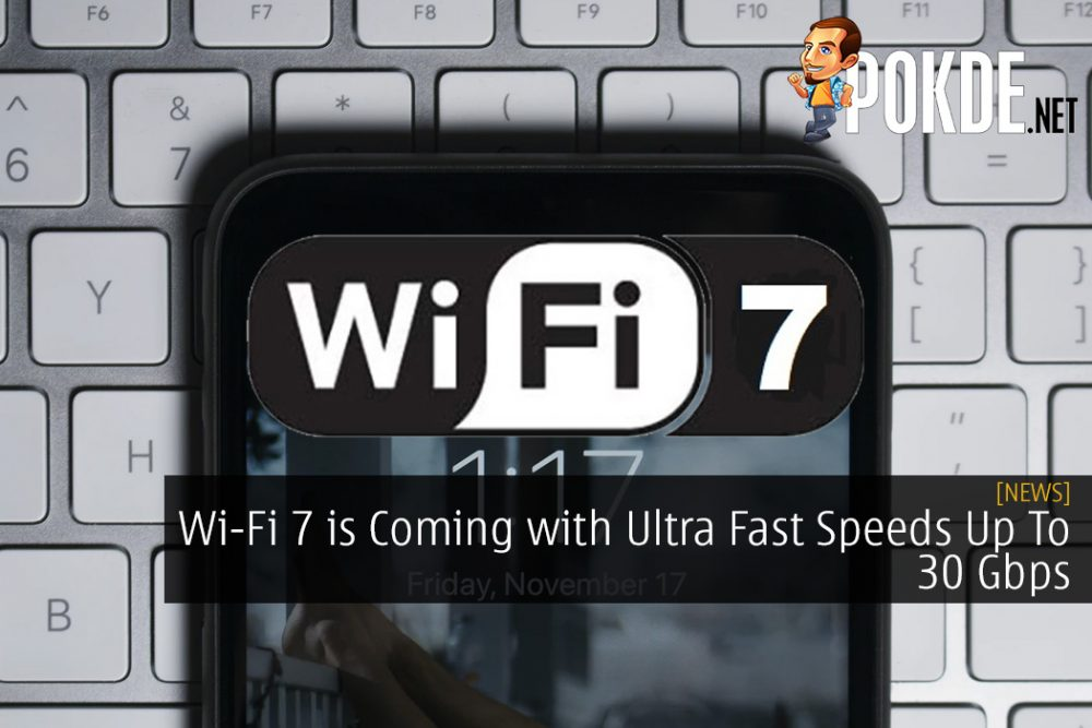 Wi-Fi 7 is Coming with Ultra Fast Speeds Up To 30 Gbps