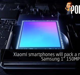 """Xiaomi smartphones will pack a massive Samsung 1"""" 150MP sensor 24"""