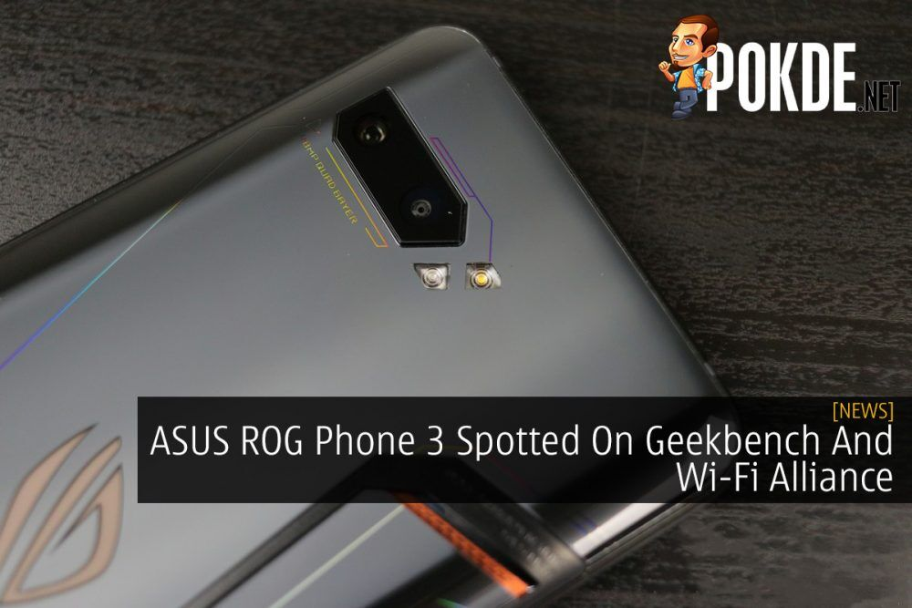 ASUS ROG Phone 3 Spotted On Geekbench And Wi-Fi Alliance 19