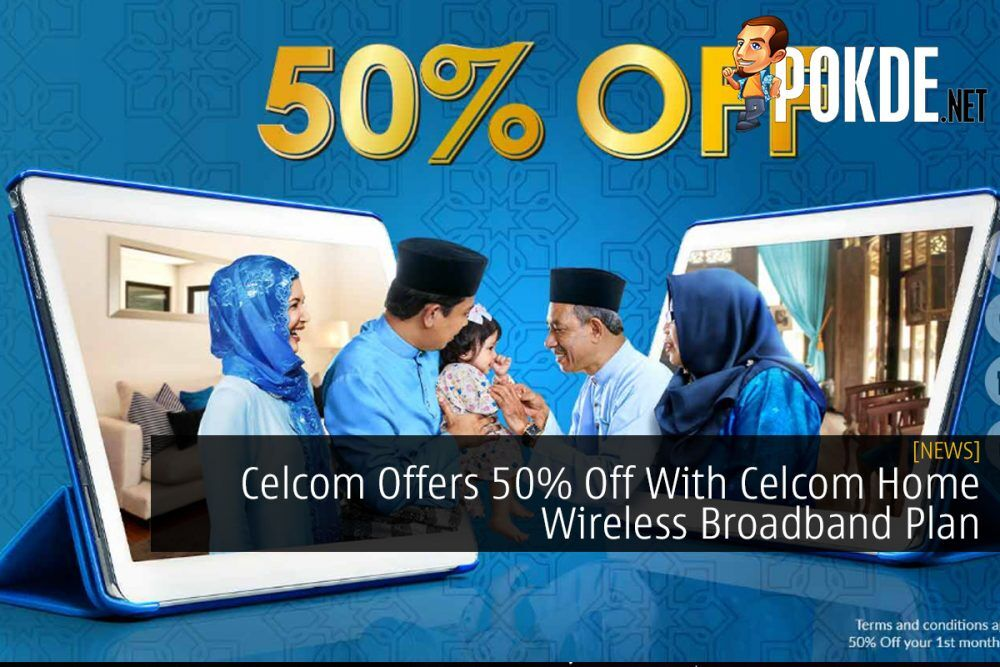 Celcom Offers 50% Off With Celcom Home Wireless Broadband Plan 15