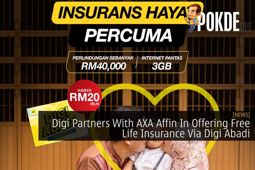 Digi Partners With AXA Affin In Offering Free Life Insurance Via Digi Abadi 21