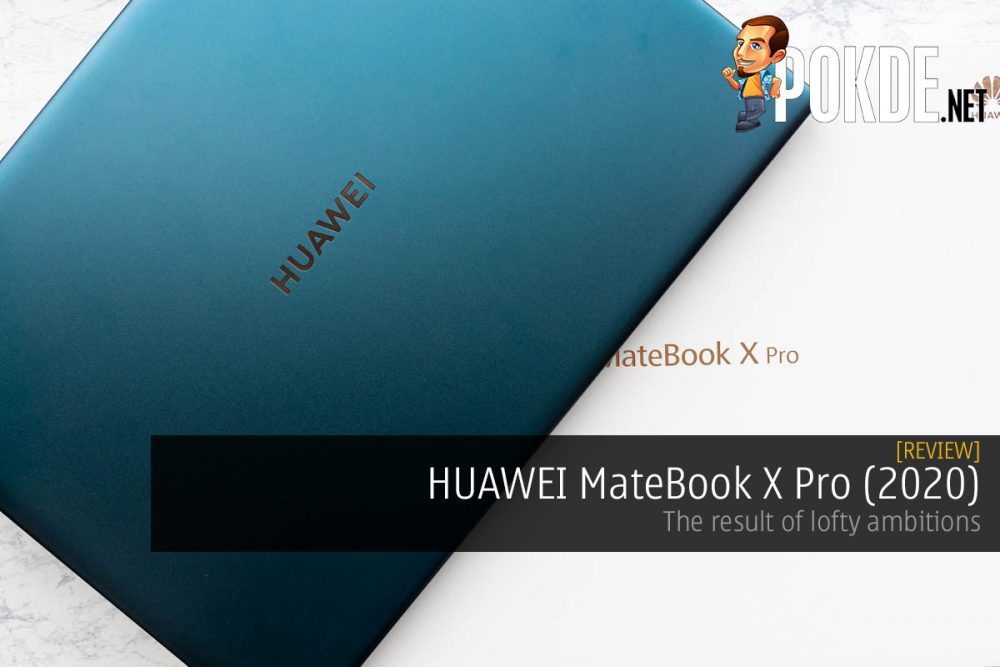 HUAWEI MateBook X Pro (2020) Review — the result of lofty ambitions 19
