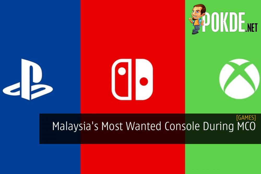 Malaysia's Most Wanted Console During MCO 19