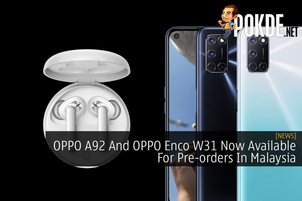 OPPO A92 And OPPO Enco W31 Now Available For Pre-orders In Malaysia 23