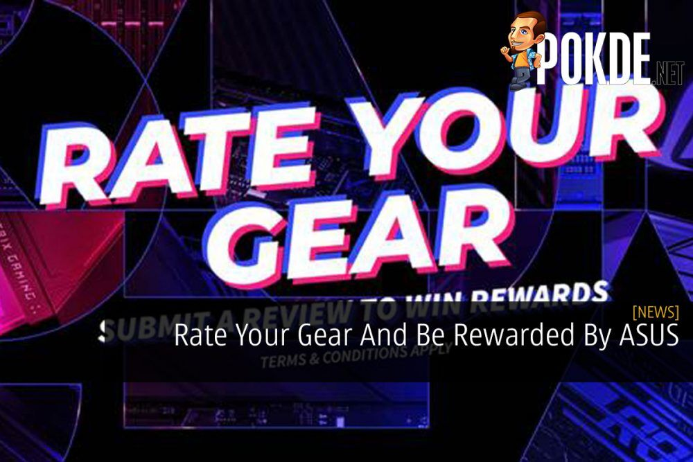 Rate Your Gear And Be Rewarded By ASUS 25