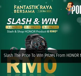 Slash The Price To Win Prizes From HONOR Malaysia 22