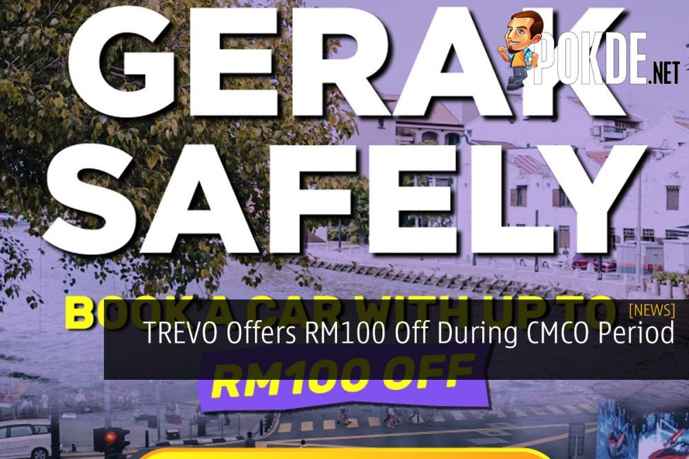 TREVO Offers RM100 Off During CMCO Period 19