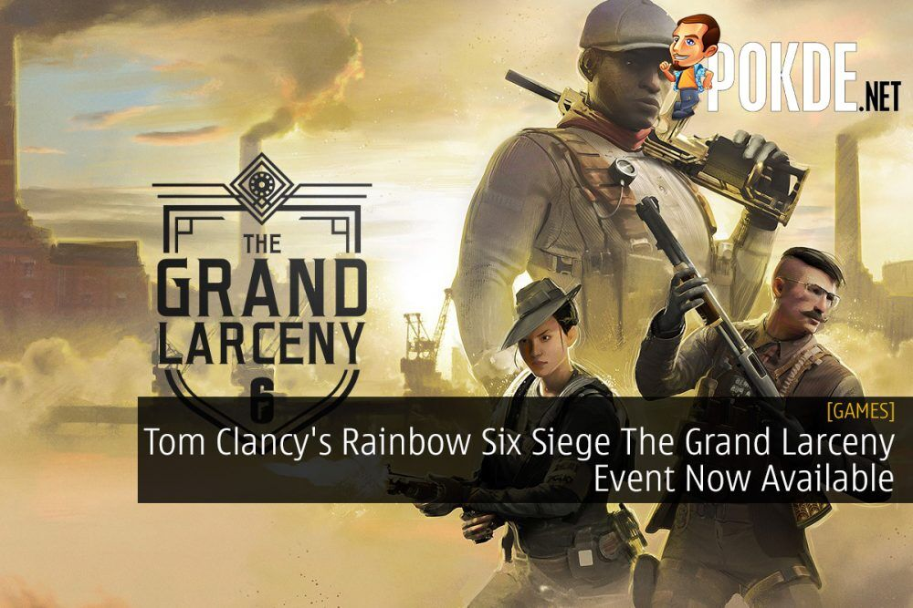 Tom Clancy's Rainbow Six Siege The Grand Larceny Event Now Available 21