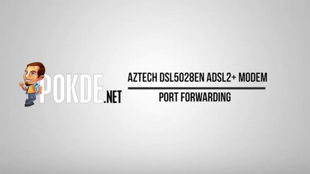 How to: Aztech DSL5028EN ADSL2+ Modem Port Forwarding Setup 26