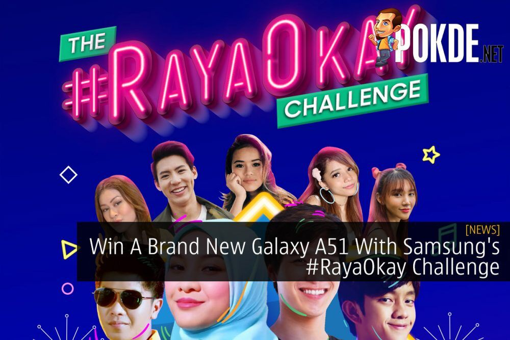 Win A Brand New Galaxy A51 With Samsung's #RayaOkay Challenge 16