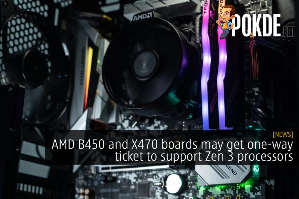 AMD B450 and X470 boards may get one-way ticket to support Zen 3 processors 22
