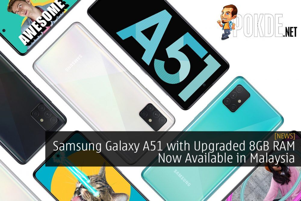 Samsung Galaxy A51 with Upgraded 8GB RAM Now Available in Malaysia
