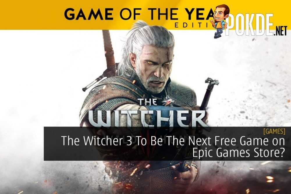 The Witcher 3 To Be The Next Free Game on Epic Games Store After GTA V?