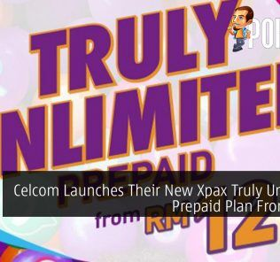 Celcom Launches Their New Xpax Truly Unlimited Prepaid Plan From RM12 25