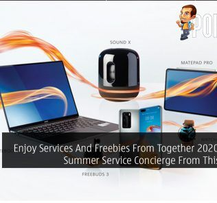 Enjoy Services And Freebies From Together 2020 HUAWEI Summer Service Concierge From This 19 June 25