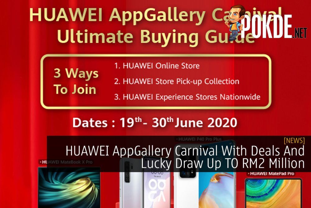 HUAWEI AppGallery Carnival With Deals And Lucky Draw Up TO RM2 Million 23