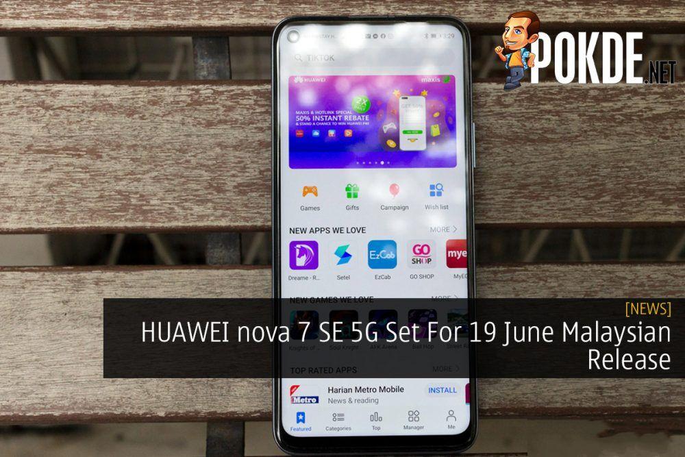 HUAWEI nova 7 SE 5G Set For 19 June Malaysian Release 21