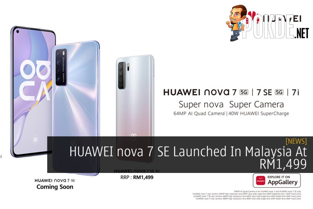 HUAWEI nova 7 SE Launched In Malaysia At RM1,499 20