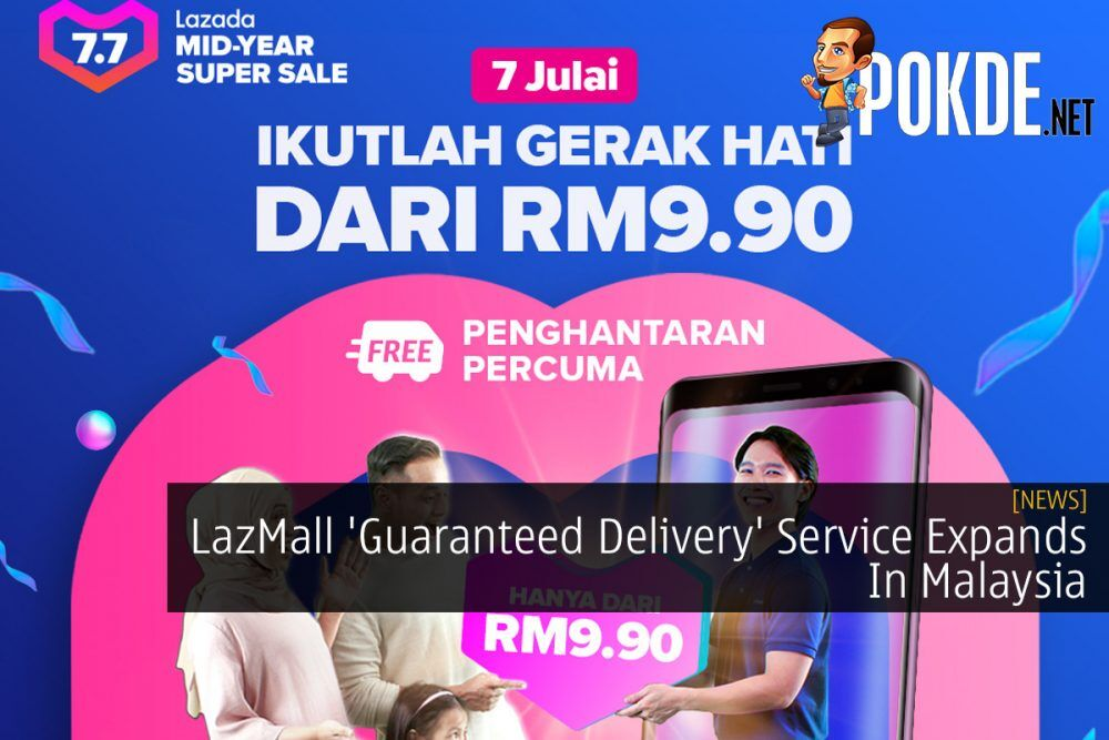 LazMall 'Guaranteed Delivery' Service Expands In Malaysia 24