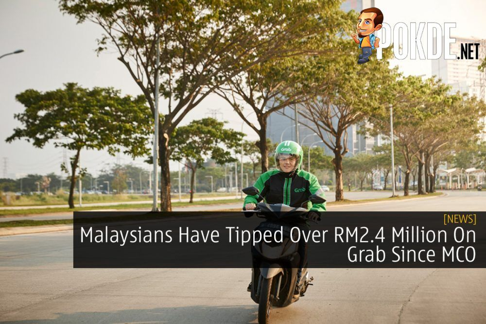 Malaysians Have Tipped Over RM2.4 Million On Grab Since MCO 17