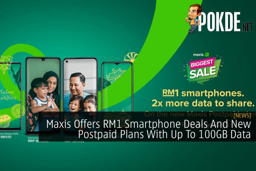 Maxis Offers RM1 Smartphone Deals And New Postpaid Plans With Up To 100GB Data 20