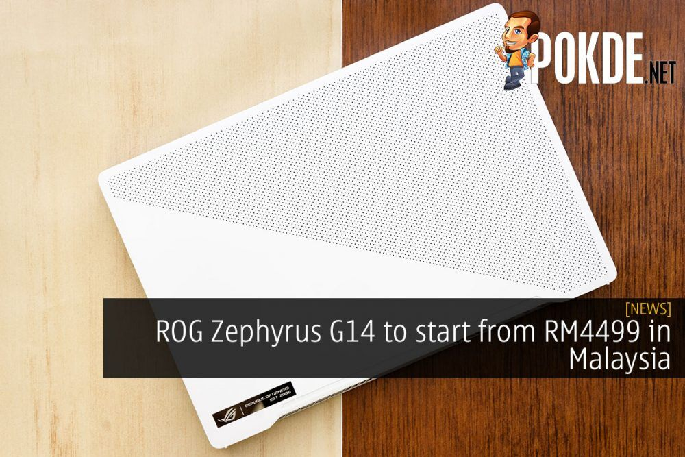 ROG Zephyrus G14 to start from RM4499 in Malaysia 26