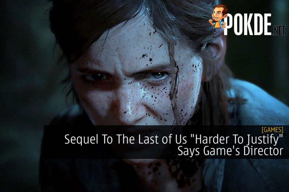 """Sequel To The Last of Us """"Harder To Justify"""" Says Game's Director 21"""